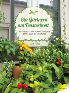 Birgit Lahner Bio-Gärtnern am Fensterbrett