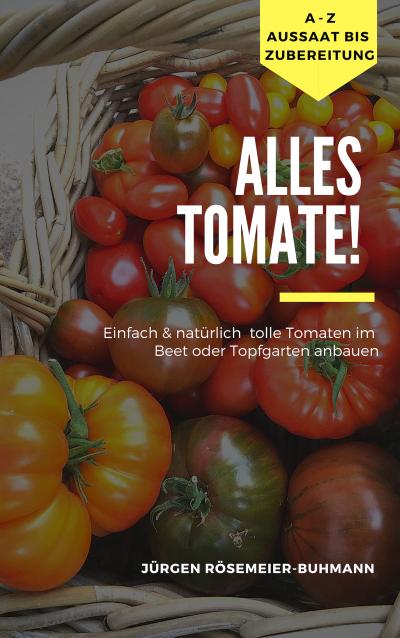 Tomaten selber ziehen und anbauen Ratgeber Buch