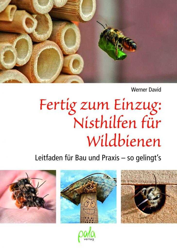Nisthilfen für Wildbienen. Werner Davids Buch mit Anleitungen zum Bau von Wildbienenhotels
